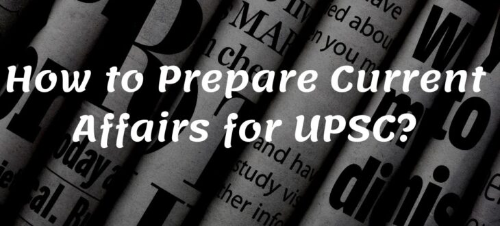 How to Prepare Current Affairs for UPSC?
